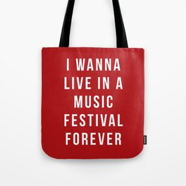Live Music Festival Quote Tote Bag