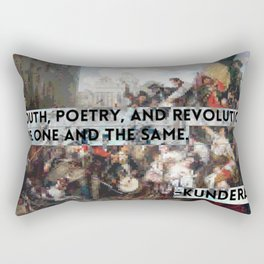Youth, Poetry, Revolution: Kundera Quote Rectangular Pillow
