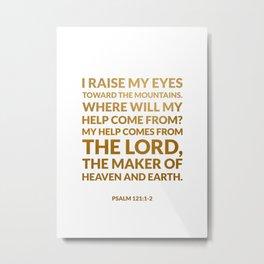 Psalm 121:1-2 Metal Print