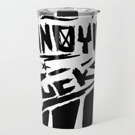 U Annoying Fucks Travel Mug