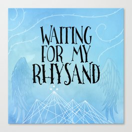 ACOTAR - Waiting for my Rhysand Canvas Print