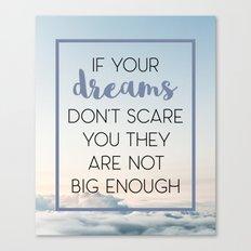 Dreams Scare You Quote Canvas Print
