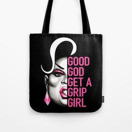 Latrice Royale - Good God Get A Grip Girl - Rupaul Drag Race Tote Bag