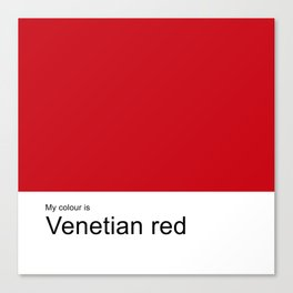 My colour is Venetian Red Canvas Print