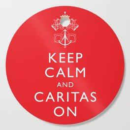 Keep Calm and Caritas On - White Cutting Board