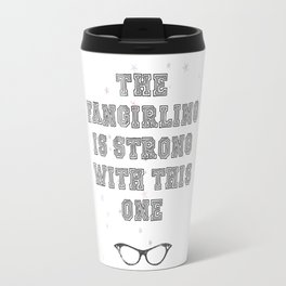 """The Fangirling is strong with this one"" Travel Mug"