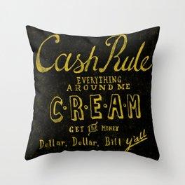 C.R.E.A.M Throw Pillow