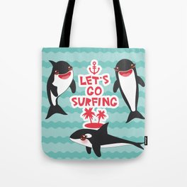 Lets go surfing, Kawaii orca Tote Bag
