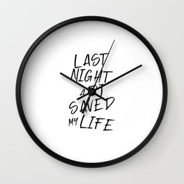 Last night a Dj saved my life from a broken heart. For house music lovers. House music fans. Wall Clock