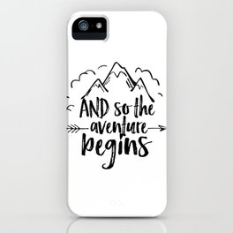 INSPIRATIONAL Quote,And So The Adventure Begins,Adventure Awaits,Kids Room Decor,Nursery Art iPhone Case