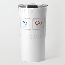 Sarcasm Periodically Chemical Elements Periodic Table Travel Mug