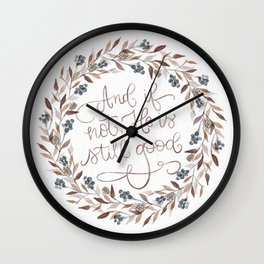 He is Still Good Wall Clock