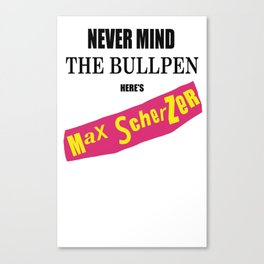 Never Mind the Bullpen Canvas Print