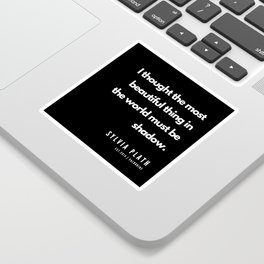 57    | Sylvia Plath Quotes | 190604 Sticker