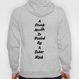 Drunk Mouth Sober Mind Hoody