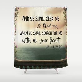 Seek God with your whole Heart KJV Bible Verse Shower Curtain