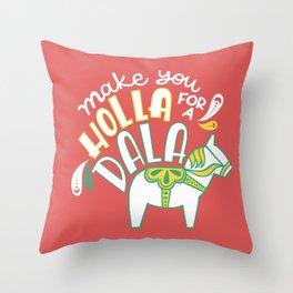 Holla For A Dala Throw Pillow