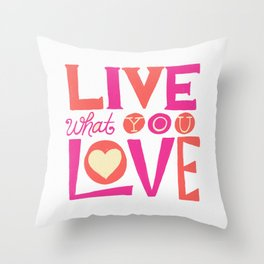 Live What You Love: White/Pink/Coral Throw Pillow