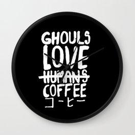 Ghouls Love Coffee Wall Clock