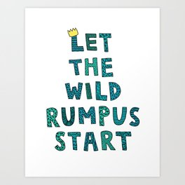 Let The Wild Rumpus Start Art Print