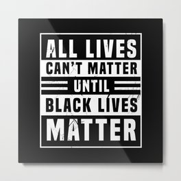 Black Lives Matter Power Anti Rac BLM Metal Print