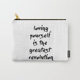 Loving yourself is the greatest revolution Carry-All Pouch