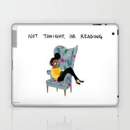 Not Tonight, I'm Reading Laptop & iPad Skin