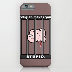 Religion Makes You Stupid Slim Case iPhone 6s