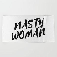Nasty Woman II Beach Towel