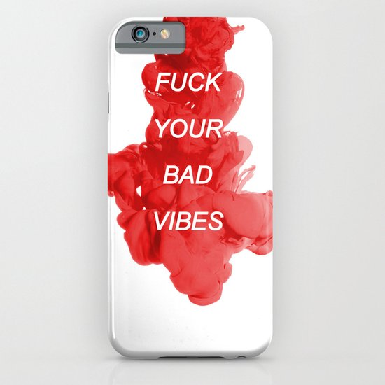 fuck your bad vibes iPhone & iPod Case