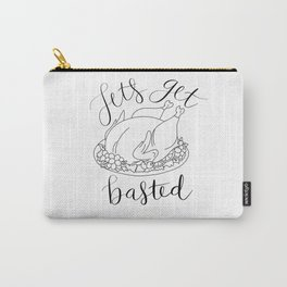 Let's Get Basted Carry-All Pouch