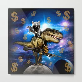 Cat Kitty Travel through Galaxy on Dinosaur T-rex with Guns and Golden chains Swag money dollars Metal Print