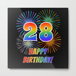 "28th Birthday ""28"" & ""HAPPY BIRTHDAY!"" w/ Rainbow Spectrum Colors + Fun Fireworks Inspired Pattern Metal Print"