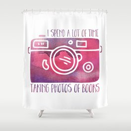 I Spend a Lot of Time Taking Photos of Books - Purple Shower Curtain
