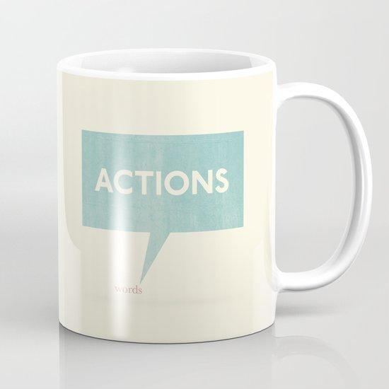 Actions Speak Louder Than Words Mug