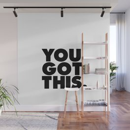 You Got This black and white typography inspirational motivational home wall bedroom decor Wall Mural