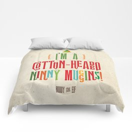 Buddy the Elf! I'm a Cotton-Headed Ninny Muggins! Comforters