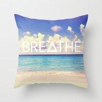 breathe Throw Pillows featuring BREATHE by Good Sense