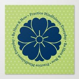 Practice Mindfulness Everyday V Canvas Print