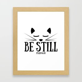Christian,Bible Quote,Be still and know that I am God,Psalm 46:11 Framed Art Print