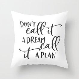 Motivational Print, Don't Call It A Dream, Call It A Plan, Printable Art, Inspirational Print Throw Pillow