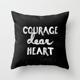 Courage Dear Heart Throw Pillow