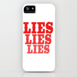 """A Nice Simple Lies Tee For Liars Saying """"Lies Lies Lies"""" T-shirt Design Forgery Fiction Dishonesty iPhone Case"""