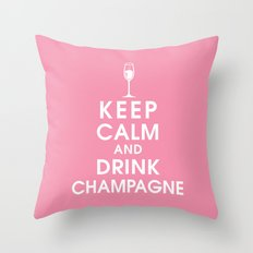 Keep Calm and Drink Champagne Throw Pillow