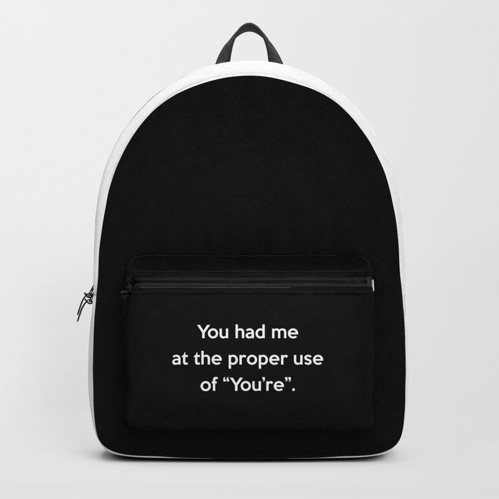 Proper Use Of You're Funny Quote Backpack