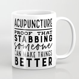 Acupuncture - Proof that stabbing someone can make things better Kaffeebecher