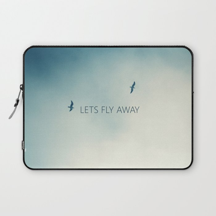 lets fly away laptop sleeve by richcaspianphotography society6