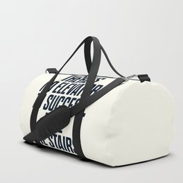 There is no elevator to success, you have to take the stairs, motivational quote, inspiraitonal sen Duffle Bag