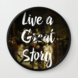 LIVE A GREAT STORY Wall Clock