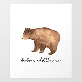 Be Brave Little One - Bear Watercolor Art Print